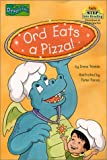 Ord Eats a Pizza (Dragon Tales (Random House Paperback))