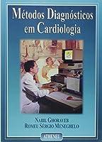 Metodos Diagnosticos Em Cardiologia Clinica