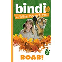 Bindi Wildlife Adventures 6: Roar!