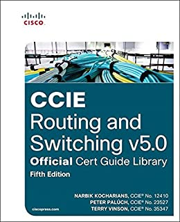 [Kocharians, Narbik, Paluch, Peter]のCCIE Routing and Switching v5.0 Official Cert Guide Library (English Edition)
