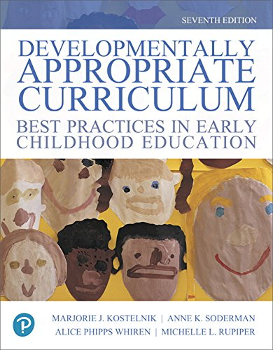 Download Developmentally Appropriate Curriculum: Best Practices in Early Childhood Education (7th Edition) 0134747674