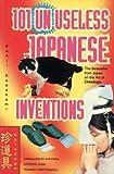 101 Unuseless Ideas from Japan