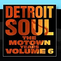Detroit Soul, The Motown Years Volume 6 by Various
