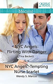 Nyc Angels: Flirting With Danger/Nyc Angels: Tempting Nurse Scarlet by [Marcus, Wendy S., Beckett, Tina]