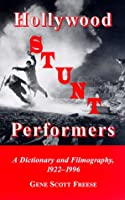 Hollywood Stunt Performers: A Dictionary and Filmography of over 600 Men and Women, 1922-1996