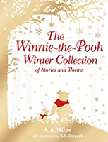 Winnie-The-Pooh: The Winnie-The-Pooh Winter Collection of Stories and Poems (Winnie the Pooh)
