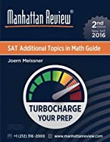 Manhattan Review SAT Additional Topics in Math Guide [2nd Edition]: Turbocharge Your Prep [並行輸入品]