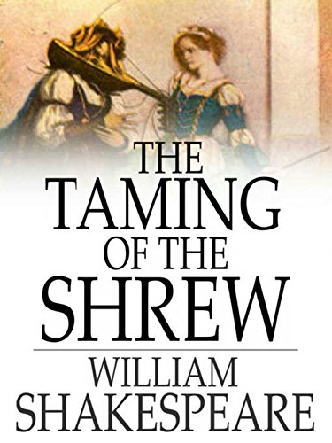 "the obnoxious methods petruchio uses to tame katherine in shakespeares taming of the shrew Is kate minola tamed by the end of ""taming of the shrew"" by william shakespeare is convinced he was born to tame [kate] was quite obnoxious especially."
