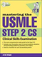 Mastering the USMLE Step 2 CS, Third Edition