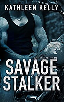 Savage Stalker (Savage Angels MC #1) by [Kelly, Kathleen]