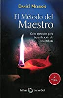El método del maestro : ocho ejercicios para la purificación de los chakras