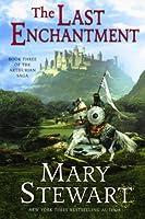 The Last Enchantment (The Arthurian Saga, Book 3) (The Merlin Series)