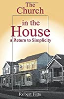 The Church in the House a Return to Simplicity [並行輸入品]