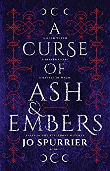 A Curse of Ash and Embers (The Blackbone Witches Book 1) by [Spurrier, Jo]