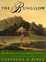 The Bungalow: The Production of a Global Culture