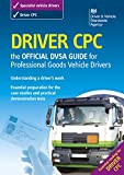 Driver CPC – the official DVSA guide for professional goods vehicle drivers (Driving Standards Agency - All Publications (03-07-061))