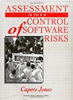 Assessment and Control of Software Risks (Yourdon Press Computing)