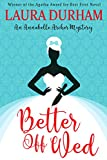 Better Off Wed (Annabelle Archer Wedding Planner Mystery Book 1) (English Edition)