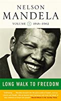 Long Walk to Freedom Vol 1. 1918-1962