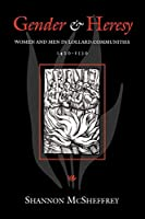 Gender and Heresy: Women and Men in Lollard Communities, 1420-1530 (The Middle Ages Series)