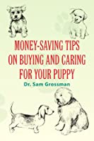 Money-saving Tips on Buying and Caring for Your Puppy