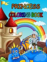 Princess coloring book: Princess Coloring Book for Girls, Kids, Toddlers, Ages 2-4, Ages 4-8