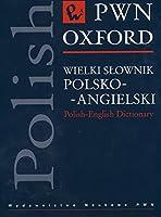 Wielki slownik polsko-angielski PWN Oxford