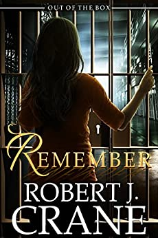 Remember (Out of the Box Book 21) by [Crane, Robert J.]