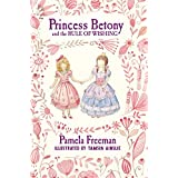 Princess Betony and the Rule of Wishing (Book 3)