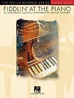Fiddlin' at the Piano (Phillip Keveren Series)