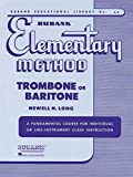 Rubank Elementary Method; Trombone or Baritone: A Fundamental Course for Individual or Like-instrument Class Instruction (Rubank Educational Library)
