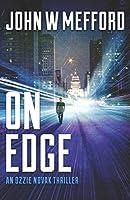 ON EDGE (An Ozzie Novak Thriller)