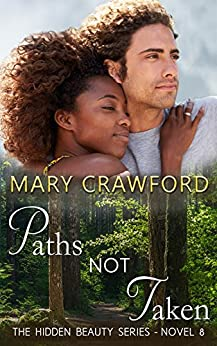 Paths Not Taken (A Hidden Beauty Novel Book 8) by [Crawford, Mary]
