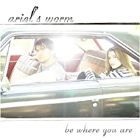Be Where You Are