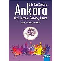 Dünden Bugüne Ankara - Otel, Lokanta, Pastane, Turizm