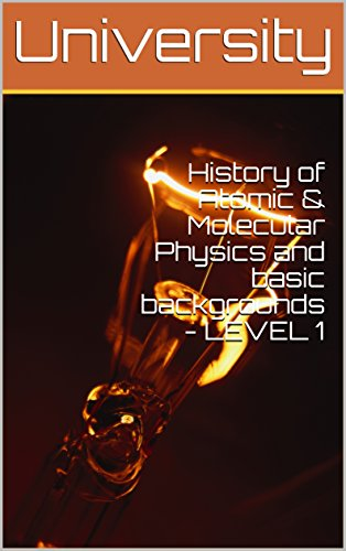 History of Atomic & Molecular Physics and basic backgrounds - LEVEL 1 (English Edition)の詳細を見る