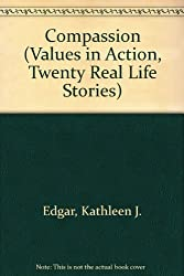 Compassion (Values in Action, Twenty Real Life Stories)