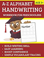 A-Z Alphabet Handwriting workbook: Workbook practice books paper for preschool Toddler or kindergarten, PK, K, 1st Grade, Paperback or Kids Age 3-5, Fun with dotted lined sheets,8.5x11 inches