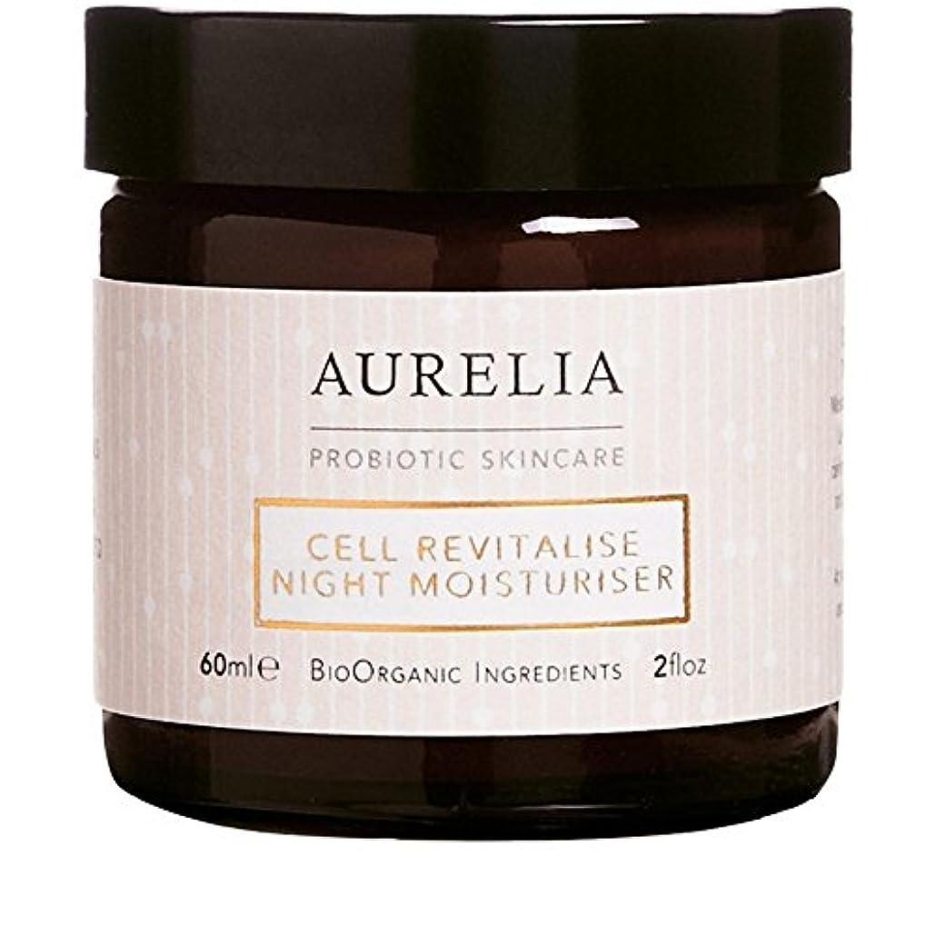 民間折り目たっぷり[Aurelia Probiotic Skincare ] アウレリアプロバイオティクススキンケア細胞は、夜の保湿60ミリリットルを活性化 - Aurelia Probiotic Skincare Cell Revitalise...