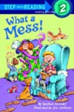 What a Mess! (Step into Reading)
