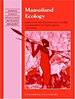 Maasailand Ecology: Pastoralist Development and Wildlife Conservation in Ngorongoro, Tanzania (Cambridge Studies in Applied Ecology and Resource Management)