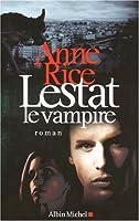 Lestat Le Vampire (Romans, Nouvelles, Recits (Domaine Etranger))