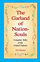 The Garland of Nation-Souls: Complete Talks at the United Nations