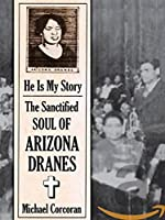 He Is My Story: Sanctified Soul of Arizona Dranes