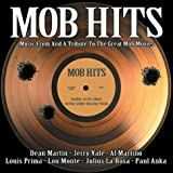 Mob Hits: Music From And A Tribute To The Great Mob Movies