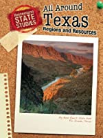 All Around Texas: Regions and Resources (Heinemann State Studies)