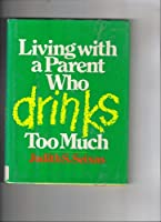 Living With a Parent Who Drinks Too Much