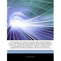 Articles on Secretaries of State for India, Including: Robert Cecil, 3rd Marquess of Salisbury, William Wedgwood Benn, 1st Viscount Stansgate, Robert