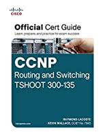 CCNP Routing and Switching TSHOOT 300-135 Official Cert Guide by Raymond Lacoste Kevin Wallace(2014-12-20)