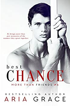 Best Chance: M/M Romance (More Than Friends Book 6) by [Grace, Aria]